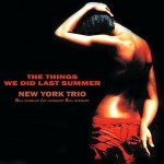 New York Trio - The Things We Did Last Summer